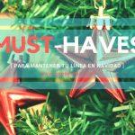 5 must-haves para mantener tu linea en Navidad